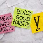 The Importance of Habits and How to Build Them